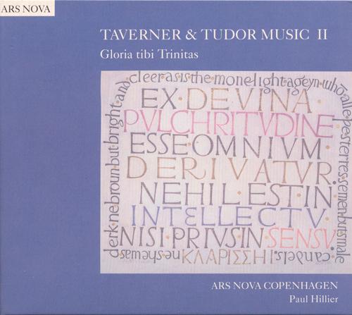 TAVERNER & TUDOR MUSIC II: Gloria tibi Trinitas (Ars Nova Copenhagen)