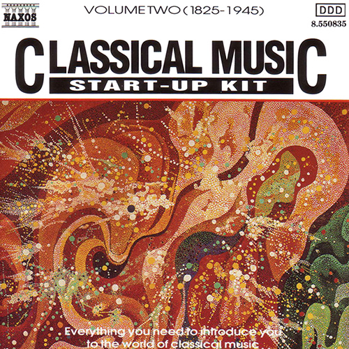 Classical Music Start-Up Kit, Vol.  2: 1825-1945