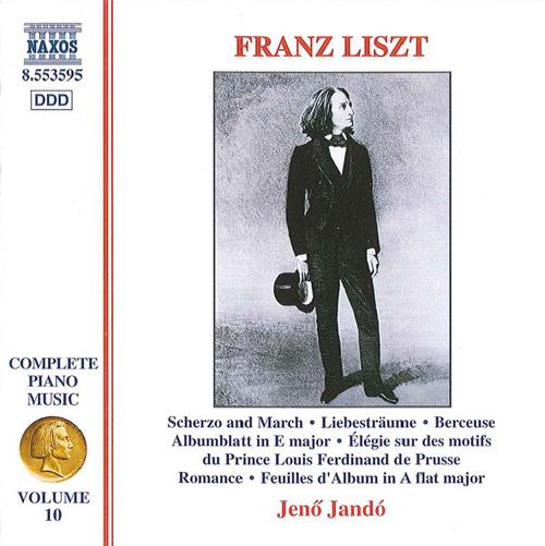 LISZT, F.: Scherzo and March / 3 Liebesträume / Berceuse (Liszt Complete Piano Music, Vol. 10)