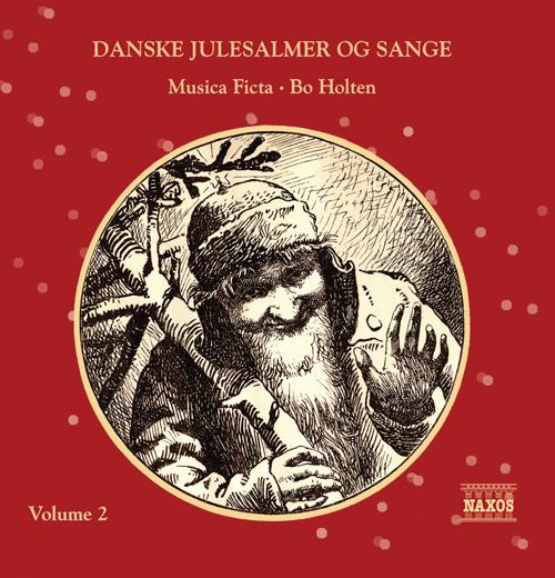 CHRISTMAS Danske Julesalmer og Sange, Vol. 2 (Danish Christmas Hymns, Vol. 2) (Musica Ficta, Holten)