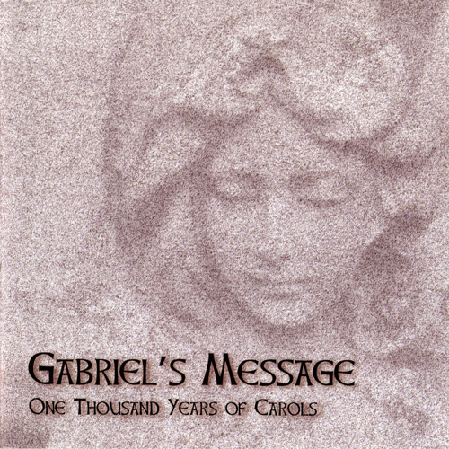 Gabriel's Message: One Thousand Years of Carols