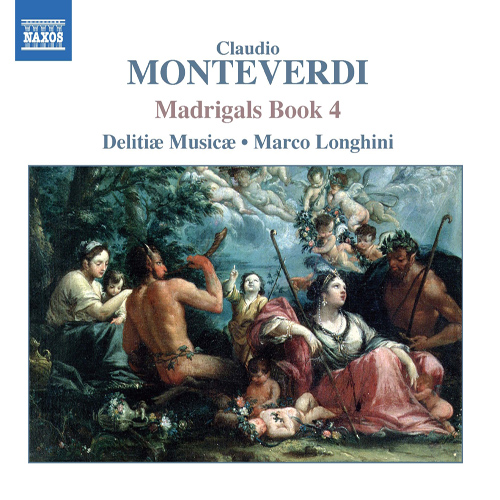 MONTEVERDI, C.: Madrigals, Book 4 (Il Quarto Libro de' Madrigali, 1603)