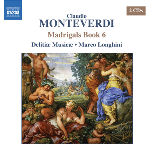 MONTEVERDI, C.: Madrigals, Book 6 (Il Sesto Libro de Madrigali, 1614)