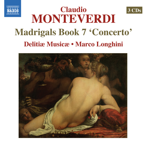 """MONTEVERDI, C.: Madrigals, Book 7, """"Concerto"""" (Il Settimo Libro de Madrigali, 1619)"""