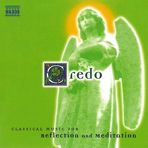 CREDO - Classical Music for Reflection and Meditation