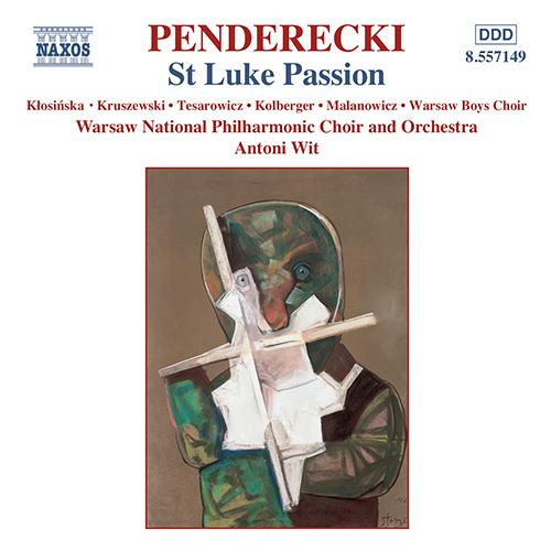 PENDERECKI, K.: St. Luke Passion