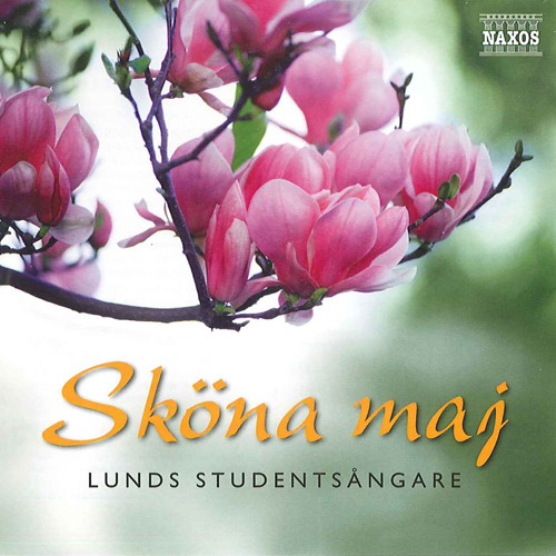 LUNDS STUDENTSANGARE: Skona Maj (Beautiful May)