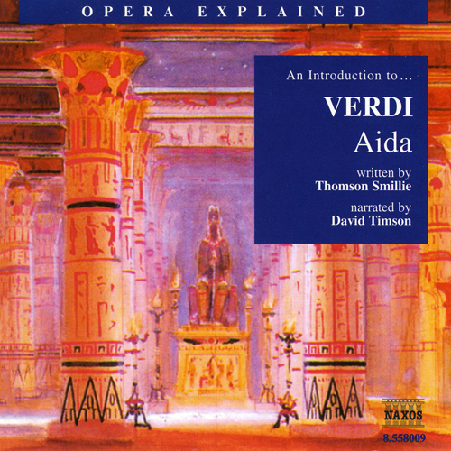 Opera Explained: VERDI - Aida (Smillie)