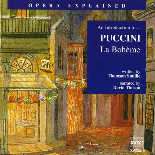 Opera Explained: PUCCINI - La Bohème (Smillie)
