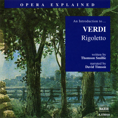 Opera Explained: VERDI - Rigoletto (Smillie)