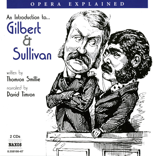 Opera Explained: GILBERT and SULLIVAN (Smillie)
