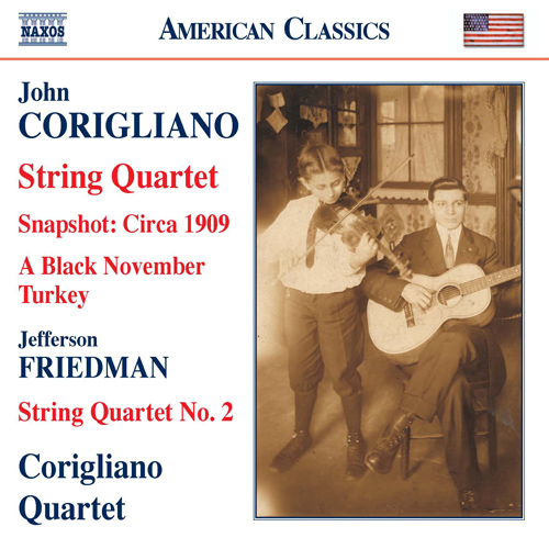 CORIGLIANO: Snapshot - Circa 1909 / String Quartet No. 1 / FRIEDMAN: String Quartet No. 2
