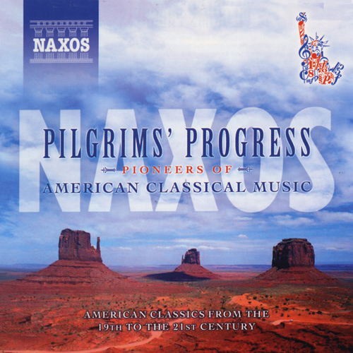 PILGRIM'S PROGRESS: PIONEERS OF AMERICAN CLASSICAL MUSIC