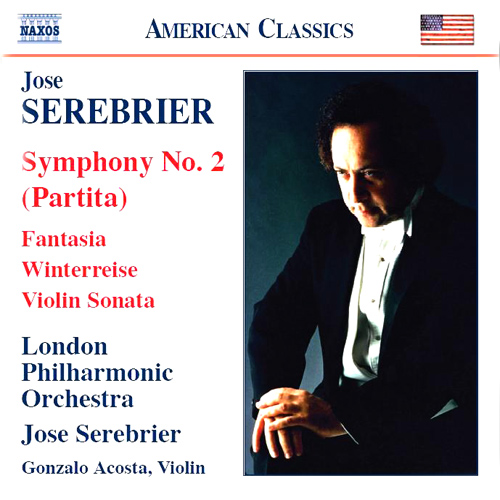 SEREBRIER: Symphony No. 2, 'Partita' / Fantasia / Violin Sonata / Winterreise