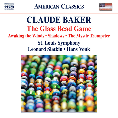 BAKER, C.: Glass Bead Game (The) / Awaking the Winds / Shadows / The Mystic Trumpeter