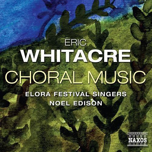 WHITACRE, E.: Choral Music