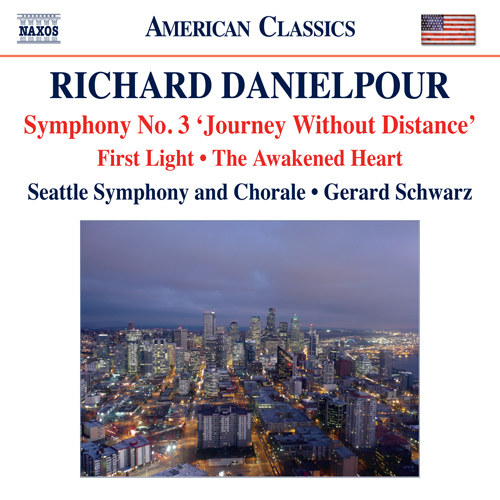 "DANIELPOUR, R.: Symphony No. 3, ""Journey Without Distance"" / First Light / The Awakened Heart"
