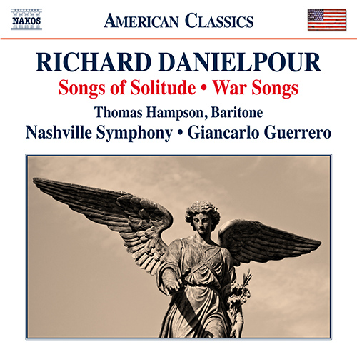 DANIELPOUR, R.: Songs of Solitude / War Songs / Toward the Splendid City