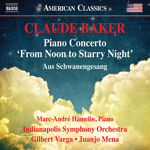 "BAKER, C.: Piano Concerto, ""From Noon to Starry Night"" / Aus Schwanengesang"