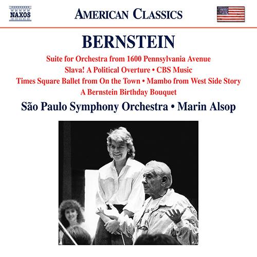 BERNSTEIN, L.: 1600 Pennsylvania Avenue Suite / Slava! / CBS Music / A Bernstein Birthday Bouquet