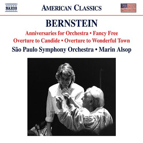BERNSTEIN, L.: Anniversaries / Fancy Free Suite / Candide Overture / Wonderful Town Overture