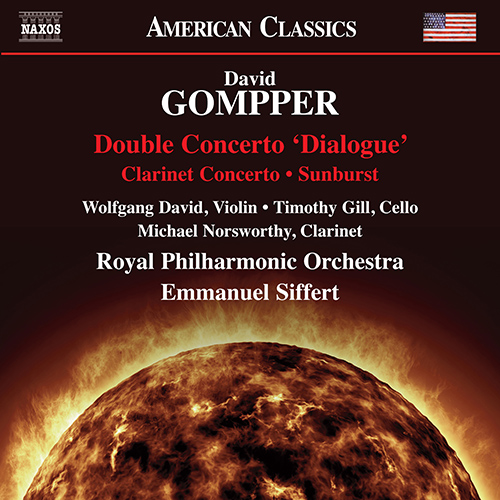 "GOMPPER, David: Double Concerto, ""Dialogue"" / Clarinet Concerto / Sunburst"
