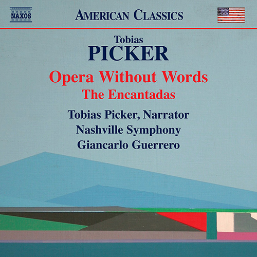 PICKER, T.: Opera Without Words / The Encantadas
