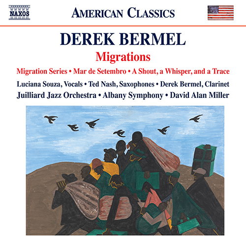 BERMEL, D.: Migration Series / Mar de Setembro / A Shout, A Whisper, and A Trace