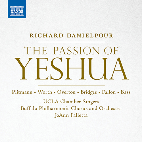 DANIELPOUR, R.: Passion of Yeshua (The) [Oratorio]