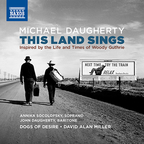 DAUGHERTY, M.: This Land Sings: Inspired by the Life and Times of Woody Guthrie