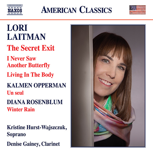 LAITMAN, L.: Secret Exit (The) / I Never Saw Another Butterfly / Living in the Body / OPPERMAN, K.: Un seul