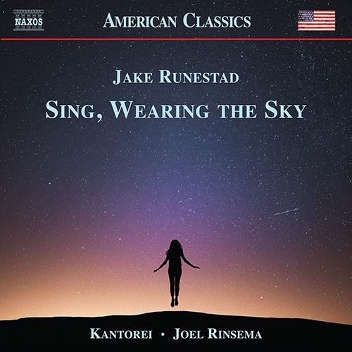 RUNESTAD, J.: Choral Music (Sing, Wearing the Sky)