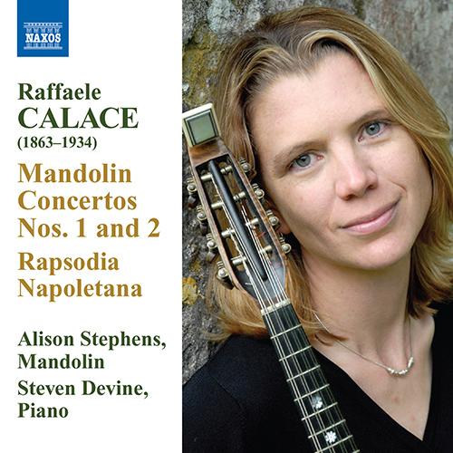 CALACE: Mandolin Concertos Nos. 1 and 2 / Rhapsodia Napoletana