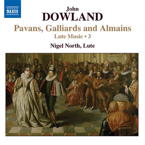 DOWLAND, J.: Lute Music, Vol. 3 (North) - Pavans, Galliards and Almains