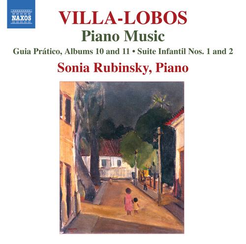 VILLA-LOBOS, H.: Piano Music, Vol. 8 - Guia pratico, Books 10, 11 / Suites infantil Nos. 1, 2 / Guia pratico, Vol. 1 (excerpts)