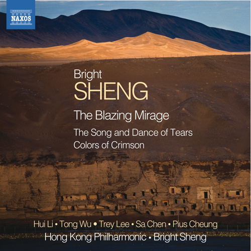 SHENG, Bright: Blazing Mirage (The) / The Song and Dance of Tears / Colors of Crimson