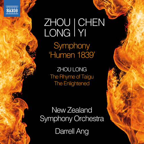 "ZHOU, Long / CHEN, Yi: Symphony, ""Humen 1839"" / ZHOU, Long: The Rhyme of Taigu / The Enlightened"