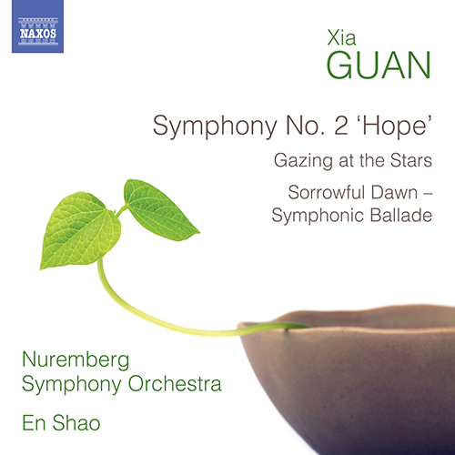 "GUAN, Xia: Symphony No. 2, ""Hope"" / Gazing at the Stars / Sorrowful Dawn"