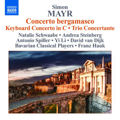 MAYR, J.S.: Concerto Bergamasco / Keyboard Concerto in C Major / Trio Concertante