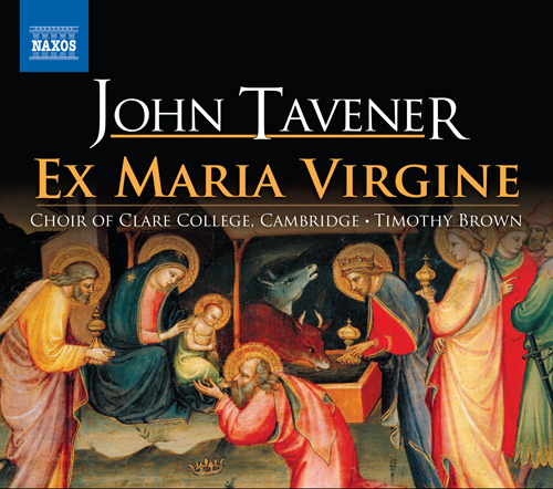 TAVENER, J.: Ex Maria Virgine (Clare College Choir)