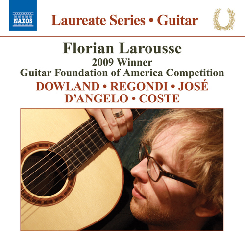 Guitar Recital: Larousse, Florian - DOWLAND, J. / REGONDI, G. / JOSE, A. / ANGELO, N. d' / COSTE, N.
