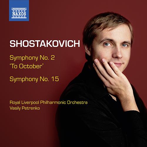 SHOSTAKOVICH, D.: Symphonies, Vol. 7 - Symphonies Nos. 2 and 15
