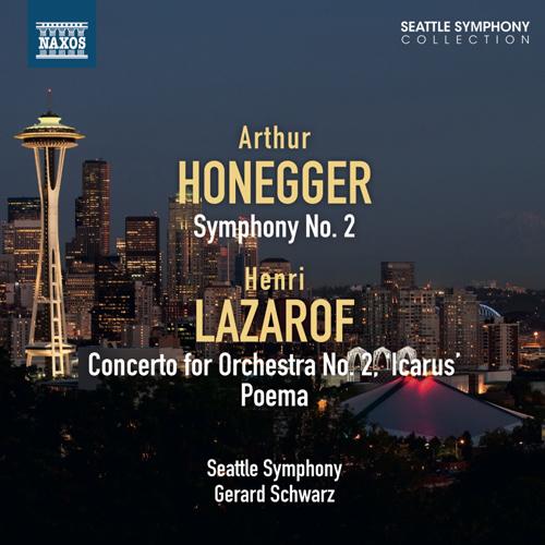 "HONEGGER, A.: Symphony No. 2 / LAZAROF, H.: Concerto for Orchestra No. 2, ""Icarus"" / Poema"