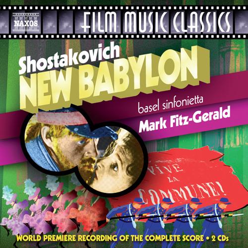 SHOSTAKOVICH, D.: New Babylon (The)