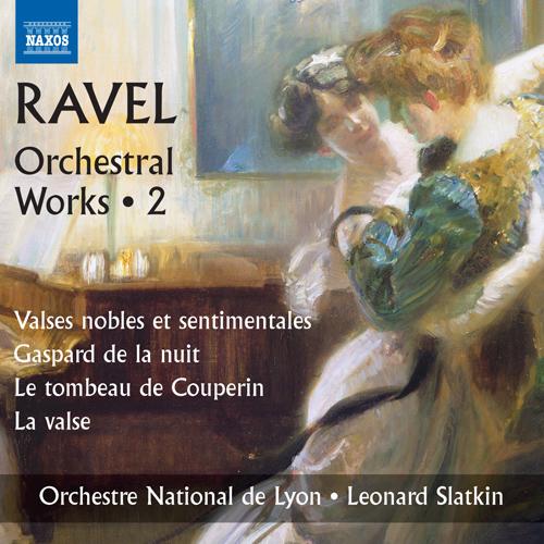 RAVEL, M.: Orchestral Works, Vol. 2 - Valses nobles et sentimentales / Gaspard de la nuit