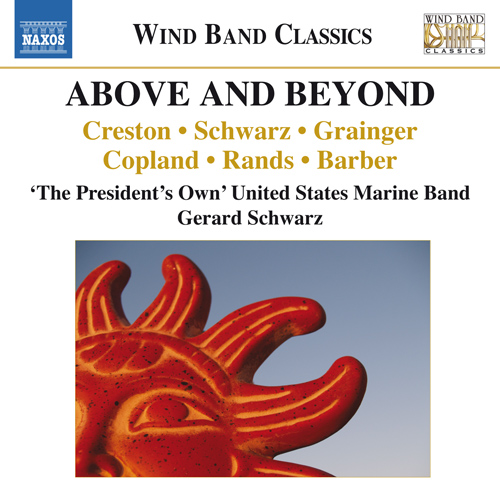 Wind Band Music - CRESTON, P. / SCHWARZ, G. / GRAINGER, P. / COPLAND, A. (Above and Beyond)