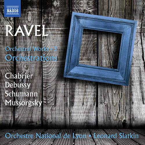 RAVEL, M.: Orchestral Works, Vol. 3 - Orchestrations