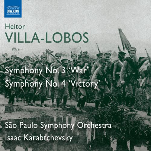 VILLA-LOBOS, H.: Symphonies Nos. 3, 'War' and 4, 'Victory'