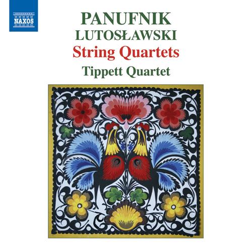 PANUFNIK, A.: String Quartets Nos. 1-3 / LUTOSŁAWSKI, W.: String Quartet