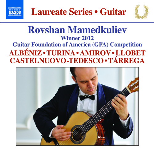 Guitar Recital: Mamedkuliev, Rovshan - ALBENIZ, I. / TURINA, J. / AMIROV, F. / LLOBET SOLES, M. / CASTELNUOVO-TEDESCO, M. / TARREGA, F.